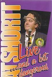 Pat Shortt: Live and a Bit Dangerous Poster