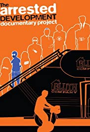 The Arrested Development Documentary Project (2013) Poster - Movie Forum, Cast, Reviews