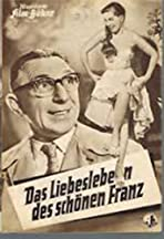 Das Liebesleben des schönen Franz