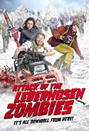 Attack of the Lederhosen Zombies (2016) Poster - Movie Forum, Cast, Reviews