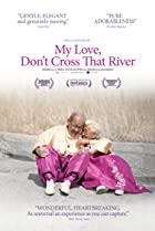 Image of My Love, Don't Cross That River