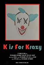 K Is for Krazy