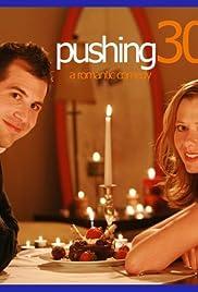 Pushing Thirty Poster