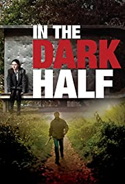 In the Dark Half (2012) Poster - Movie Forum, Cast, Reviews