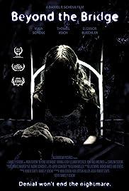 Beyond the Bridge(2015) Poster - Movie Forum, Cast, Reviews