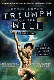 Kenny Hotz's Triumph of the Will Poster - TV Show Forum, Cast, Reviews