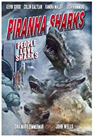 Piranha Sharks (2014) Poster - Movie Forum, Cast, Reviews