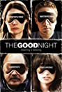 The Good Night (2007) Poster