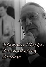 Stephen Clarke: Documenting Dreams