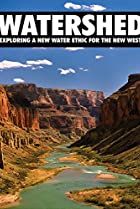 Watershed: Exploring a New Water Ethic for the New West (2012) Poster