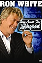 Image of Ron White: You Can't Fix Stupid