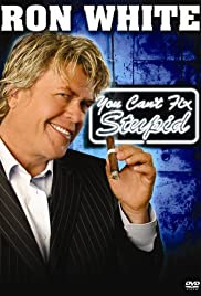 Ron White: You Can't Fix Stupid Poster