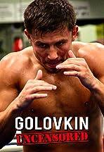 Golovkin Uncensored