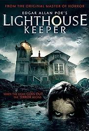 Edgar Allan Poe's Lighthouse Keeper(2016) Poster - Movie Forum, Cast, Reviews