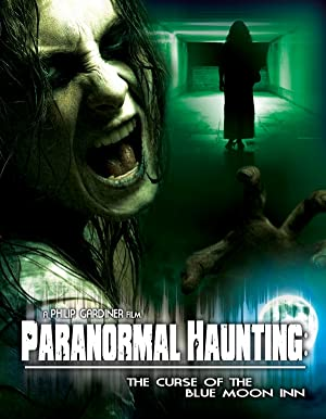 Paranormal Haunting: The Curse of the Blue Moon Inn (2011)