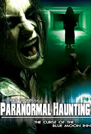 Paranormal Haunting: The Curse of the Blue Moon Inn Poster