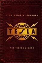 Image of Tesla: Time's Makin' Changes - The Videos & More