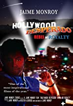 Hollywood Desperado: Rebel or Royalty