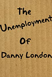 The Unemployment of Danny London Poster
