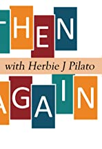 Then Again with Herbie J Pilato