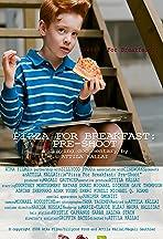Pizza for Breakfast: Pre-shoot