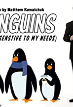 Penguins (Are So Sensitive to My Needs)