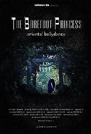 The Barefoot Princess: Oriental Bellydance Poster