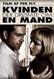 Kvinden der drømte om en mand(2010) Poster - Movie Forum, Cast, Reviews