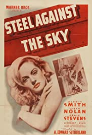 Steel Against the Sky(1941) Poster - Movie Forum, Cast, Reviews