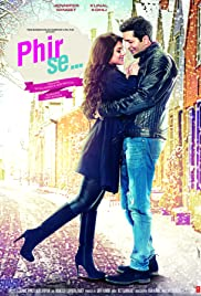 Phir Se 2017 Full Movie Watch Online Putlocker Free HD Download