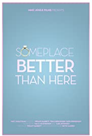 Someplace Better Than Here Poster