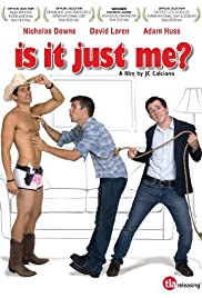 Is It Just Me? (2010) Poster - Movie Forum, Cast, Reviews