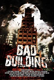 Bad Building (2015) Poster - Movie Forum, Cast, Reviews