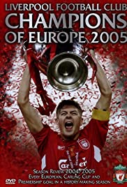Liverpool FC: Champions of Europe 2005 (2005) Poster - Movie Forum, Cast, Reviews