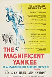 The Magnificent Yankee(1950) Poster - Movie Forum, Cast, Reviews