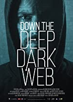 Down the Deep Dark Web(2016)