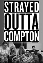 Strayed Outta Compton