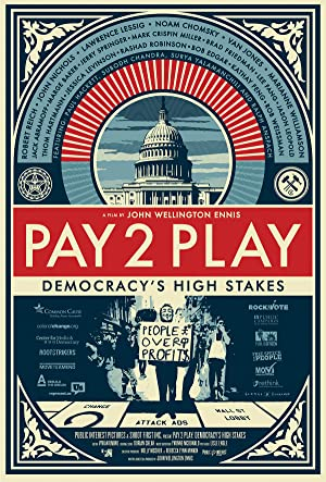 PAY 2 PLAY: Democracy's High Stakes Pelicula Poster