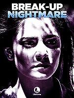 Break Up Nightmare(2017)