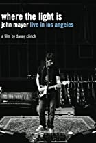 Image of Where the Light Is: John Mayer Live in Concert