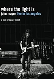 Where the Light Is: John Mayer Live in Concert (2008) Poster - Movie Forum, Cast, Reviews