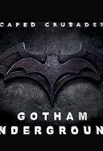 Caped Crusader: Gotham Underground