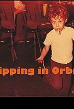 Tripping in Orbit