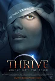 Thrive: What on Earth Will it Take? (2011) Poster - Movie Forum, Cast, Reviews