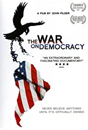 The War on Democracy (2007) Poster - Movie Forum, Cast, Reviews