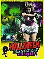 Halloween Pussy Trap Kill Kill(2017)