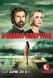 A Deadly Adoption(2015) Poster - Movie Forum, Cast, Reviews