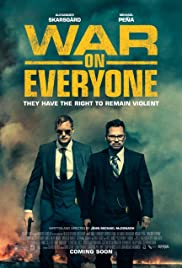 War on Everyone (2016) Poster - Movie Forum, Cast, Reviews