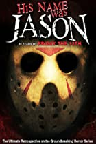 Image of His Name Was Jason: 30 Years of Friday the 13th