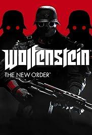 Wolfenstein: The New Order(2014) Poster - Movie Forum, Cast, Reviews